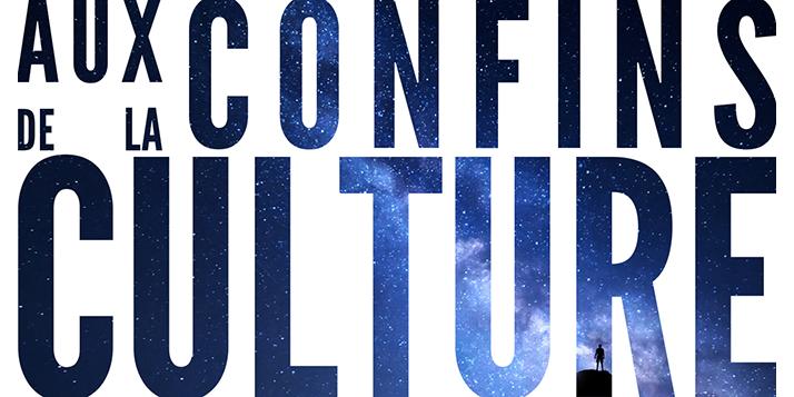 Aux Confins de la Culture